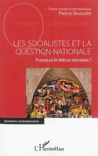 Les socialistes et la question nationale : pourquoi le détour irlandais ?