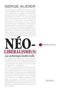 Néo-libéralisme(s) : une archéologie intellectuelle
