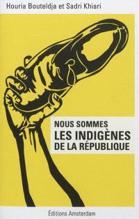 Nous sommes les indigènes de la République