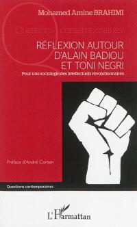 Réflexion autour d'Alain Badiou et Toni Negri : pour une sociologie des intellectuels révolutionnaires
