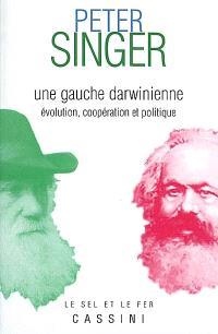 Une gauche darwinienne : politique, évolution et coopération