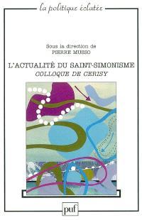 Actualité du saint-simonisme : colloque de Cerisy 2003