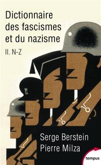 Dictionnaire des fascismes et du nazisme. Volume 2, N-Z