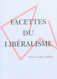 Facettes du libéralisme : Paris-Londres-Genève
