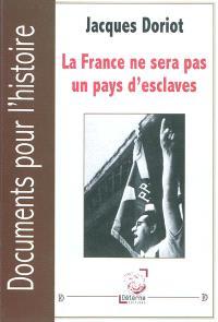 La France ne sera pas un pays d'esclaves
