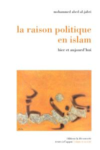 La raison politique en islam : hier et aujourd'hui
