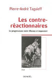 Les contre-réactionnaires : le progressisme entre illusion et imposture