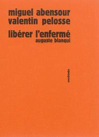 Libérer l'Enfermé : Auguste Blanqui