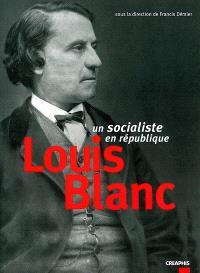 Louis Blanc : un socialiste en République