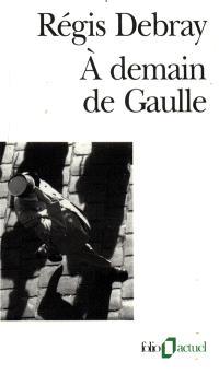 A demain De Gaulle