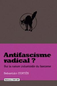 Antifascisme radical ? : sur la nature industrielle du fascisme