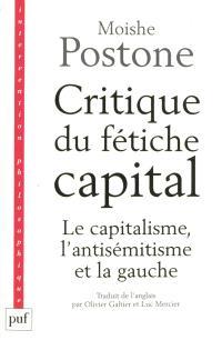 Critique du fétiche capital : le capitalisme, l'antisémitisme et la gauche
