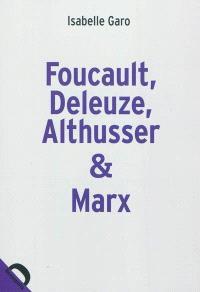 Foucault, Deleuze, Althusser & Marx : la politique dans la philosophie