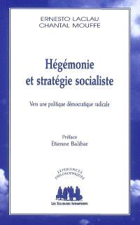 Hégémonie et stratégie socialiste : vers une politique démocratique radicale