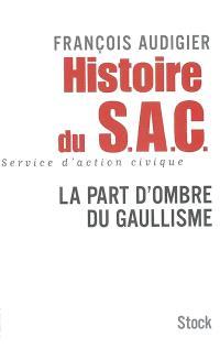 Histoire du SAC : la part d'ombre du gaullisme