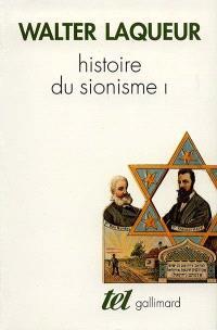 Histoire du sionisme. Volume 1