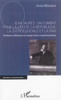 Jean Jaurès : un combat pour la laïcité, la République, la justice sociale et la paix : quelques réflexions en marge d'une commémoration