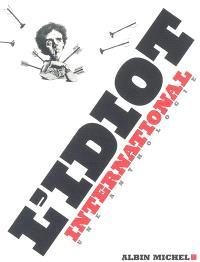 L'Idiot international : une anthologie