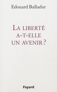 La liberté a-t-elle un avenir ?