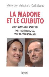 La Madone et le Culbuto ou L'inlassable ambition de Ségolène Royal et François Hollande