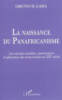 La naissance du panafricanisme : les racines caraïbes, américaines et africaines au XIXe siècle