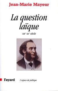 La question laïque aux XIXe et XXe siècles