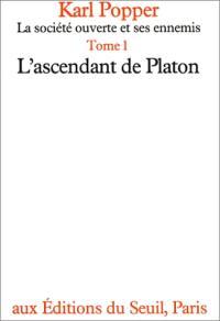 La Société ouverte et ses ennemis : 01 : L'Ascendant de Platon