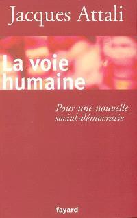 La voie humaine : pour une nouvelle social-démocratie