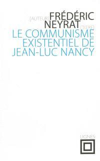 Le communisme existentiel de Jean-Luc Nancy