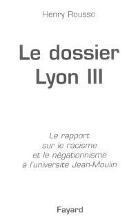 Le dossier Lyon III : le rapport sur le racisme et le négationnisme à l'université Jean-Moulin