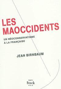 Le maoccidents : un néoconservatisme à la française