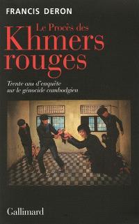 Le procès des Khmers rouges : trente ans d'enquête sur le génocide cambodgien