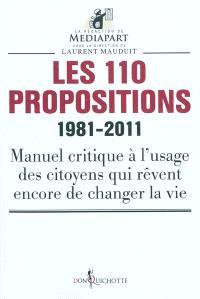 Les 110 propositions, 1981-2011 : manuel critique à l'usage des citoyens qui rêvent de changer la vie
