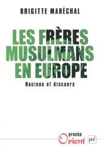 Les Frères musulmans en Europe : racines et discours