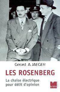 Les Rosenberg : la chaise électrique pour délit d'opinion