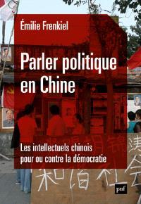 Parler politique en Chine : les intellectuels chinois pour ou contre la démocratie