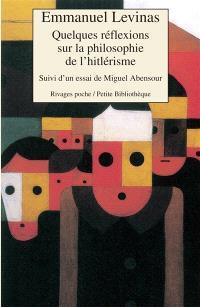 Quelques réflexions sur la philosophie de l'hitlérisme. Suivi de Essai