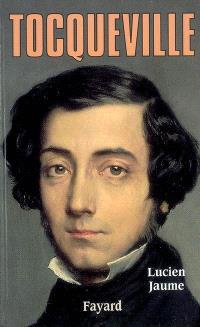 Tocqueville : les sources aristocratiques de la liberté : biographie intellectuelle