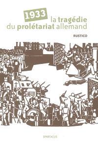 1933 : la tragédie du prolétariat allemand