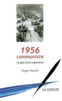1956 communiste : le glas d'une espérance