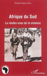 Afrique du Sud : le rendez-vous de la violence