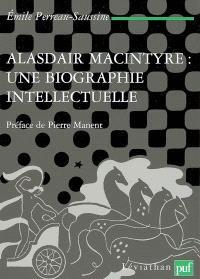 Alasdair MacIntyre, une biographie intellectuelle : introduction aux critiques contemporaines du libéralisme