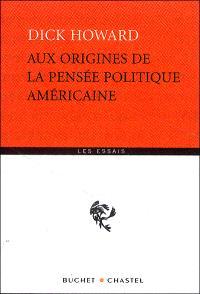 Aux origines de la pensée politique américaine