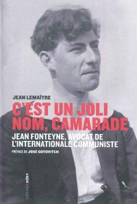 C'est un joli nom, camarade : Jean Fonteyne, 1899-1974 : avocat de l'Internationale communiste