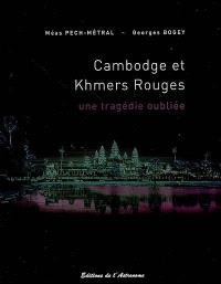 Cambodge et Khmers rouges : une tragédie oubliée, 1975-1979