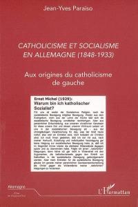 Catholicisme et socialisme en Allemagne (1848-1933) : aux origines du catholicisme de gauche