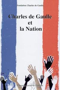 Charles de Gaulle et la nation : actes du colloque organisé à Paris, les 30 novembre et 1er décembre 2000