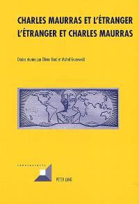 Charles Maurras et l'étranger : l'étranger et Charles Maurras