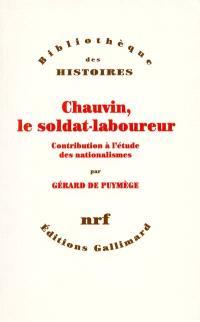 Chauvin, le soldat-laboureur : contribution à l'étude des nationalismes