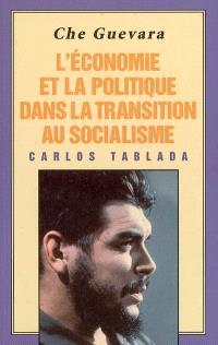 Che Guevara, l'économie et la politique dans la transition au socialisme